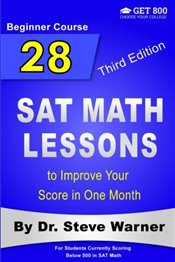 28 SAT Math Lessons to Improve Your Score in One Month - Beginner Course: For Students Currently Sco - Warner, Steve