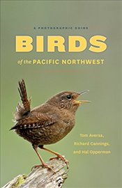Birds of the Pacific Northwest: A Photographic Guide - Aversa, Tom