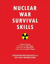 Nuclear War Survival Skills : Lifesaving Nuclear Facts and Self-Help Instructions - Kearny, Cresson H.
