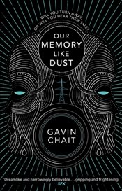 Our Memory Like Dust - Chait, Gavin