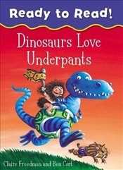 Dinosaurs Love Underpants Ready to Read - Freedman, Claire