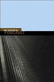 Essential Foucault : Selections from Essential Works of Foucault, 1954-1984 - Foucault, Michel