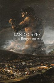 Landscapes : John Berger on Art - Berger, John