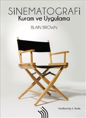 Sinematografi : Kuram ve Uygulama : 5. Baskı - Brown, Blain