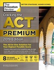 Cracking the ACT  with 8 Practice Tests 2019 Premium Edition -