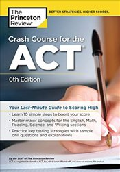 Crash Course for the ACT 6e - Review, Princeton