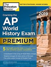Cracking The AP World History Exam 2019 : Premium Edition  - Review, Princeton