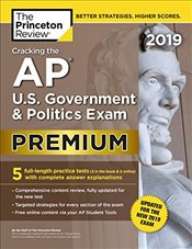 Cracking the AP U.S. Government and Politics Exam 2019 Premium Edition  - Review, Princeton