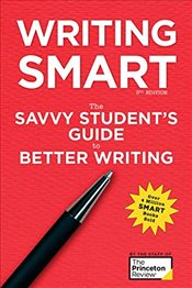 Writing Smart : The Savvy Students Guide to Better Writing  - Review, Princeton