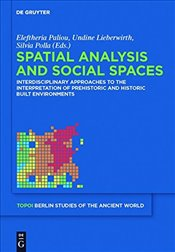 Spatial analysis and social spaces (Topoi - Berlin Studies of the Ancient World/Topoi - Berliner Stu - Polla, Silvia