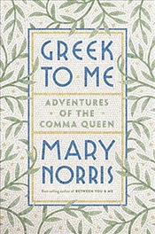 Greek to Me : Adventures of the Comma Queen - Norris, Mary