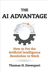 AI Advantage : How to Put the Artificial Intelligence Revolution to Work - Davenport, Thomas H.