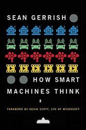 How Smart Machines Think - Gerrish, Sean