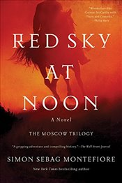 Red Sky at Noon (Moscow Trilogy) - Montefiore, Simon Sebag