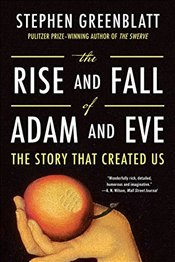 Rise and Fall of Adam and Eve - Greenblatt, Stephen