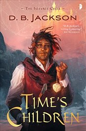 Times Children: BOOK I OF THE ISLEVALE SERIES - Jackson, D B