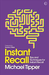 Instant Recall: Tips and Techniques to Master Your Memory (Mindzone) - Tipper, Michael