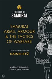Book of Samurai - Samurai Arms, Armour & the Tactics of Warfare: The Collected Scrolls of Natori-Ryu - Cummins, Antony