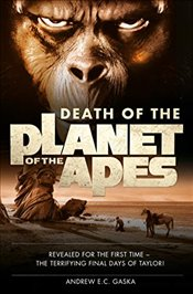 Death of the Planet of the Apes - Gaska, Andrew E. C.