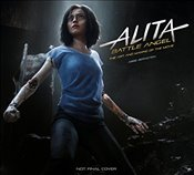 Alita : Battle Angel : The Art and Making of the Movie   - Bernstein, Abbie