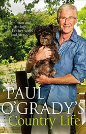Paul OGradys Country Life - OGrady, Paul
