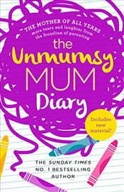 Unmumsy Mum Diary - Mum, The Unmumsy