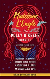 Polly Okeefe Quartet : Arm of the Starfish / Dragons in the Waters / House Like a Lotus / Acceptabl - LEngle, Madeleine