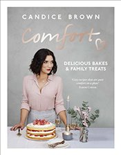 Comfort: Delicious Bakes and Family Treats - Brown, Candice