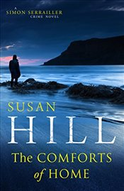 Comforts of Home: Simon Serrailler Book 9 - Hill, Susan