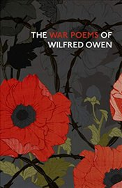 War Poems Of Wilfred Owen (Vintage Classics) - Owen, Wilfred