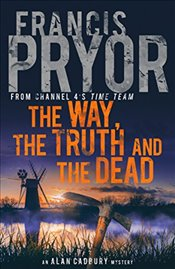 Way, the Truth and the Dead (Alan Cadbury 2) - Pryor, Francis