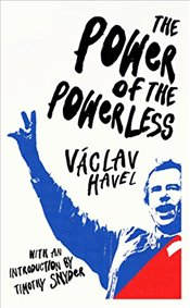 Power of the Powerless (Vintage Classics) - Havel, Václav