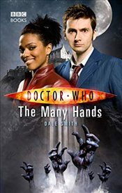 Doctor Who: The Many Hands - Smith, Dale