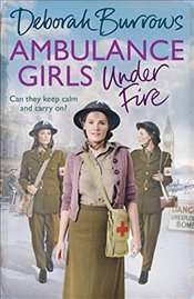 Ambulance Girls Under Fire - Burrows, Deborah