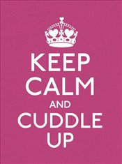 Keep Calm and Cuddle Up: Good Advice for Those in Love - N/A,