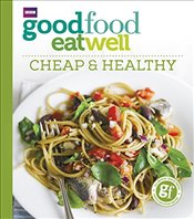 Good Food Eat Well: Cheap and Healthy - Guides, Good Food