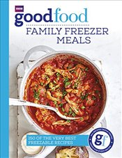 Good Food: Family Freezer Meals - Guides, Good Food