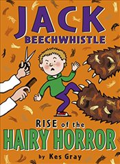 Jack Beechwhistle: Rise Of The Hairy Horror (Jack Beechwhistle 2) - Gray, Kes