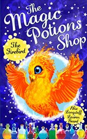 Magic Potions Shop: The Firebird - Longstaff, Abie