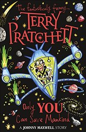 Only You Can Save Mankind (Johnny Maxwell) - Pratchett, Terry