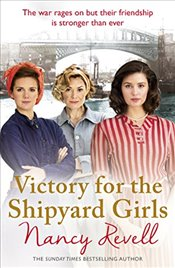 Victory for the Shipyard Girls: Shipyard Girls 5 (The Shipyard Girls Series) - Revell, Nancy