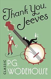 Thank You, Jeeves: (Jeeves & Wooster) - Wodehouse, P.G.