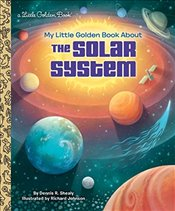 My Little Golden Book About the Solar System - Shealy, Dennis R.