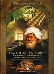 Remembering Ones Roots: Mehmed Ali Paşa of Egypts Links to The Macedonian Town of Kavala: Architec - Lowry, Heath W.