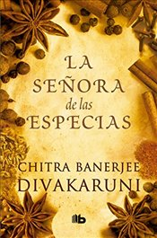 La Señora de Las Especias / The Mistress of Spices - Divakaruni, Chitra Banerjee