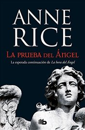 La Prueba del Ángel / Of Love and Evil (Crónicas Angélicas) - Rice, Anne