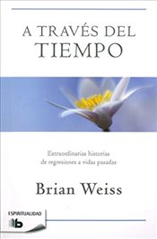 Través del Tiempo / Through Time Into Healing - Weiss, Brian