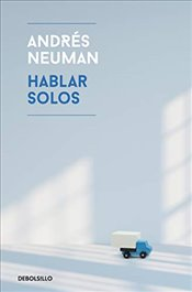 Hablar Solos / Fabricated Memories - Neuman, Andres
