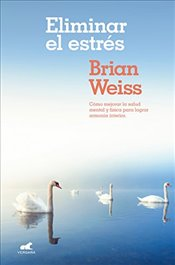 Eliminar El Estrés / Eliminating Stress, Finding Inner Peace - Weiss, Brian