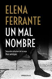 Un Mal Nombre / The Story of a New Name (DOS Amigas / Neapolitan Novels) - Ferrante, Elena